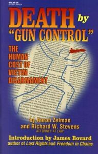 Death by quot;Gun Controlquot;: The Human Cost of Victim Disarm... by Richard W. Stevens $43.99