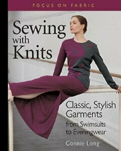 Sewing with Knits: Classic Stylish Garments from S... by Long Connie Paperback $10.69