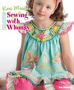More Sewing with Whimsy by Mecca Kari Book The Fast Free Shipping $6.69