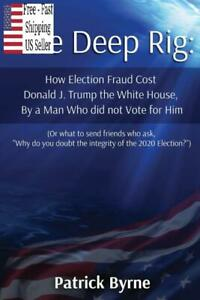The Deep Rig How Election Fraud Cost Paperback NEW $11.19