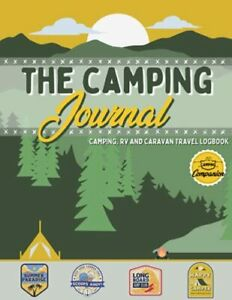The Camping Journal: Camping and RV Travel Logbook ... by Publishing Group Th