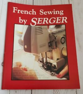 French Sewing by Serger w Patterns by Kathy McMakin 1988 Machine $8.95