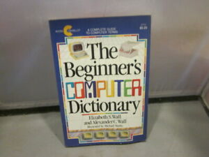 The Beginner#x27;s Computer Dictionary by Alexander C. Wall amp; Elizabeth wall PB 1984