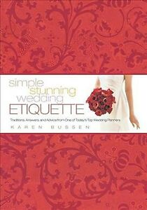 Simple Stunning Wedding Etiquette : Traditions Answers and Advice from One ... $28.21