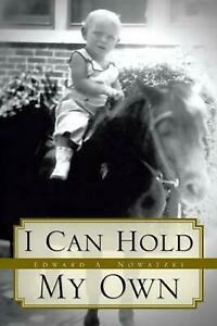 I Can Hold My Own by Edward A. Nowatzki (English) Paperback Book