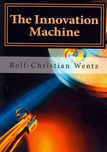 The Innovation Machine: How the Worlds Best Companies Manage Innovation by Rolf