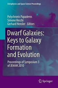 Dwarf Galaxies: Keys to Galaxy Formation and Evolution: Proceedings of Symposium