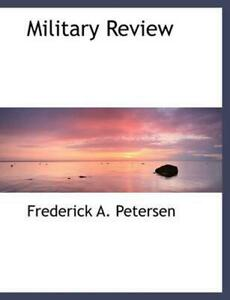 Military Review by Frederick A. Petersen (English) Paperback Book Free Shipping!