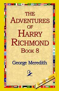 The Adventures of Harry Richmond, Book 8 by George Meredith English Paperback