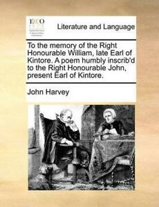To the Memory of the Right Honourable William Late Earl of Kintore. a Poem Humb $17.44