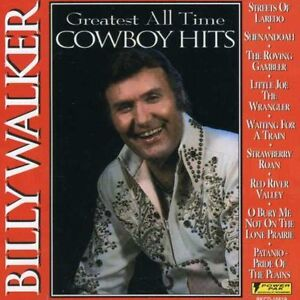 Billy Walker Greatest All Time Cowboy Hits New CD $7.69