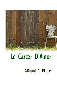 Lo Carcer D'Amor by R. Miquel Y. Planas (English) Hardcover Book Free Shipping!