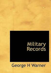 Military Records by George Henry Warner (English) Hardcover Book Free Shipping!