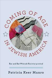 Coming of Age in Jewish America: Bar and Bat Mitzvah Reinterpreted by Patricia K