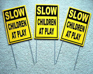 (3) SLOW -- CHILDREN AT PLAY  Coroplast SIGNS with stakes 8