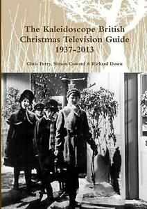 Kaleidoscope British Christmas Television Guide 1937-2014 by Christopher Perry (