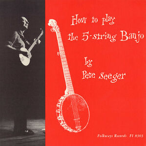Pete Seeger How to Play a 5 String Banjo Instruction New CD