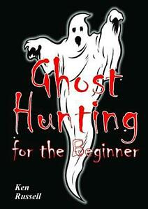 Ghost Hunting for the Beginner by Ken Russell English Paperback Book Free Ship