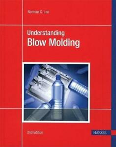 Understanding Blow Molding by Norman C. Lee (English) Paperback Book Free Shippi