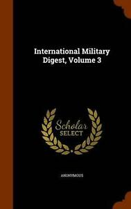 International Military Digest, Volume 3 by Anonymous (English) Hardcover Book Fr