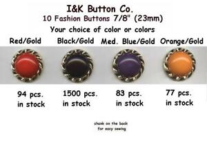 10 to 80 pcs. Fashion Red Blue Orange or Black /Gold  Shank BUTTONS 7/8