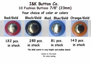10 to 80 pcs. Red Blue Orange or Black /Gold  Shank BUTTONS 7/8