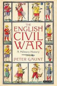 English Civil War: A Military History by Peter Gaunt Paperback Book Free Shippin