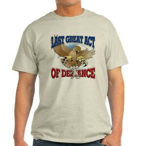 CafePress Last Great Act Of Defiance Ash Grey T Shirt Light T Shirt 58088646