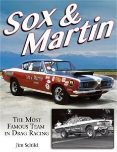 Sox amp; Martin: The Most Famous Team in Drag Racing Paperback or Softback $39.54