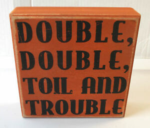 Distressed Double Double Toil Trouble Orange Black Wooden Block Sign 8#x27; NWT