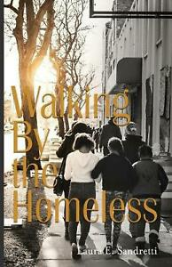 Walking by the Homeless by Laura Sandretti (English) Paperback Book Free Shippin