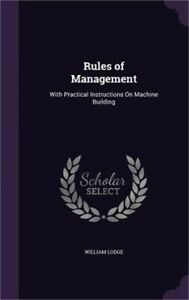 Rules of Management: With Practical Instructions on Machine Building Hardback o