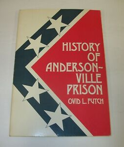 History of Andersonville Prison Ovid Futch Author $18.99