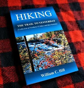 HIKING THE TRAIL TO YESTERDAY a collection of Northern NY hikes $15.95