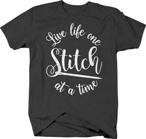 Live life one stitch at a time cursive needle funny sewing T Shirt for Men $17.90