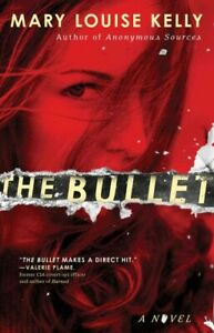 Bullet, Paperback by Kelly, Mary Louise, ISBN-13 9781476769837 Free shipping ...