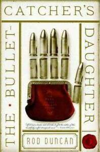 Bullet-catcher's Daughter, Paperback by Duncan, Rod, Brand New, Free shipping...