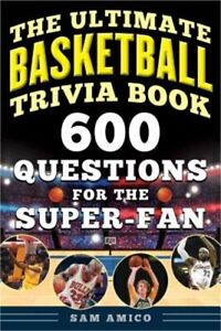 The Ultimate Basketball Trivia Book: 600 Questions for the Super Fan Paperback $14.05
