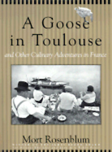 A Goose in Toulouse: And Other Culinary Adventures in France by Mort Rosenblum $55.00