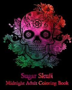 Sugar Skull Midnight Adult Coloring Book., Paperback by Bee Book COR , Like ...
