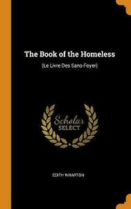Book of the Homeless: (le Livre Des Sans-Foyer) by Edith Wharton Hardcover Book