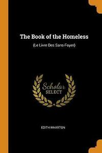 Book of the Homeless: (le Livre Des Sans-Foyer) by Edith Wharton Paperback Book