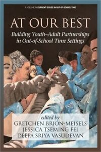 At Our Best: Building Youth Adult Partnerships in Out of School Time Settings P