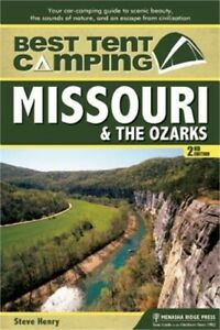 Best Tent Camping: Missouri and the Ozarks: Your Car Camping Guide to Scenic Bea
