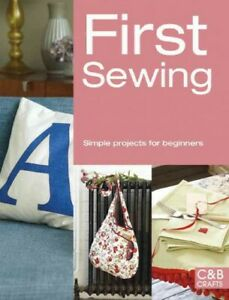 First Sewing : Simple Projects for Beginners Paperback by Collins amp; Brown C... $14.78
