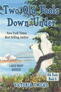 Two Old Fools Down Under LARGE PRINT Paperback or Softback $18.76