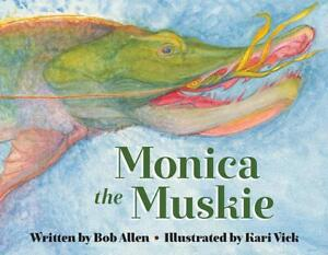 Monica the Muskie by Bob Allen English Hardcover Book Free Shipping