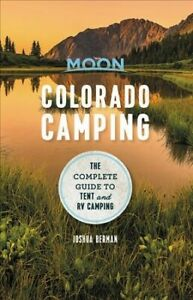 Moon Colorado Camping : The Complete Guide to Tent and RV Camping Paperback ...