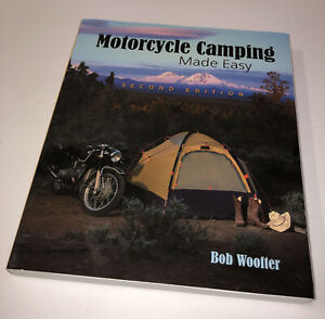 Motorcycle Camping Made Easy Bob Woofter Second Edition Paperback 2010