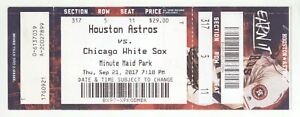 CHICAGO @ HOUSTON 9 21 17 Ticket White Sox 3 Astros 1 Dalls Keuchel P